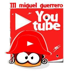 Canal 111 miguel guerrero en Youtube, suscríbete !